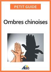 Ombres chinoises: Composez de formidables figures à l'aide de vos doigts et de vos mains