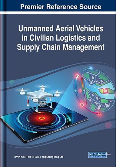Unmanned Aerial Vehicles in Civilian Logistics and Supply Chain Management PDF