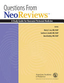 Questions from Neoreviews  A Study Guide for Neonatal Perinatal Medicine PDF