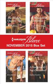 Harlequin Blaze November 2015 Box Set: The Mighty Quinns: Mac\Under Pressure\A Wrong Bed Christmas\A Dangerously Sexy Christmas