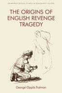 The Origins of English Revenge Tragedy PDF