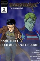 Curveball Issue Three: Good Night, Sweet Prince