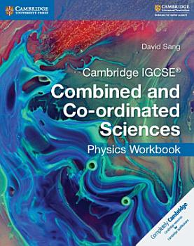 Cambridge IGCSE   Combined and Co ordinated Sciences Physics Workbook PDF