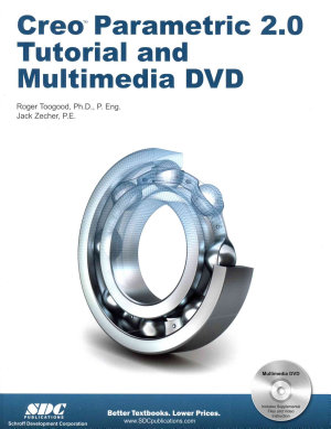 Creo Parametric 2 0 Tutorial and Multimedia DVD