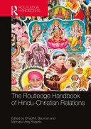 The Routledge Handbook of Hindu Christian Relations PDF