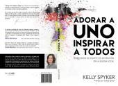 Adorar a Uno Inspirar a Todos: Edificando el Equipo de Adoración en la iglesia local