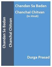 Chandan Sa Badan Chanchal Chitvan