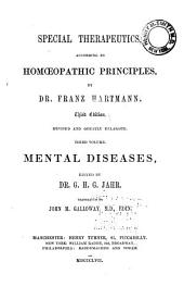 General and Special Therapeutics of Mental Diseases and Psychical Disorders: Compiled and Edited According to Homœopathic Principles