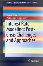 Interest Rate Modeling  Post Crisis Challenges and Approaches PDF
