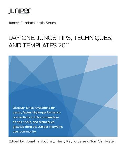 Day One Junos Tips, Techniques, and Templates