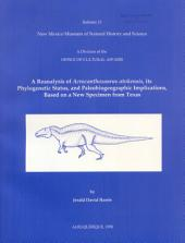 A Reanalysis of Acrocanthosaurus atokensis, its Phylogenetic Status, and Paleobiogeographic Implications, Based on a New Specimen from Texas: Bulletin 13