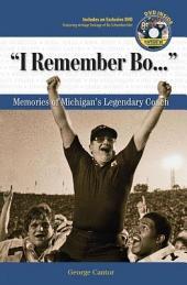 I Remember Bo...: Memories of Michigan's Legendary Coach