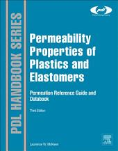 Permeability Properties of Plastics and Elastomers: Edition 3