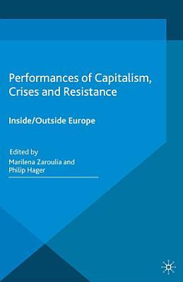 Performances of Capitalism  Crises and Resistance PDF