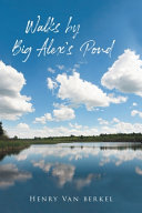Walks by Big Alex's Pond