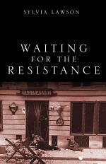 Waiting for the Resistance