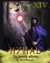 Der Hexer von Hymal, Buch XIV: Zu zweit allein: Fantasy Made in Germany