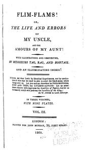 Flim-flams!: Or, The Life and Errors of My Uncle, and the Amours of My Aunt! ...