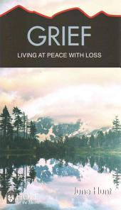 Grief (June Hunt Hope for the Heart): Living at Peace with Loss