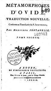 Métamorphoses d'Ovide, traduction nouvelle conforme au texte latin du P. Jouvenci, par Monsieur Fontanelle