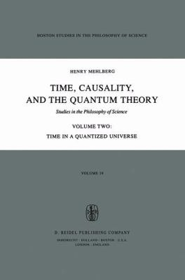 Time  Causality  and the Quantum Theory PDF