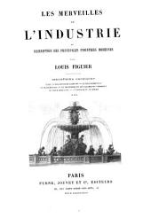 Les merveilles de l'industrie, ou Description des principales industries modernes: Volume 3