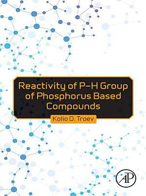Reactivity of P-H Group of Phosphorus Based Compounds