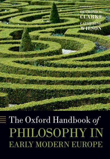 The Oxford Handbook of Philosophy in Early Modern Europe PDF