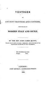 Vestiges of Ancient Manners and Customs: Discoverable in Modern Italy and Sicily