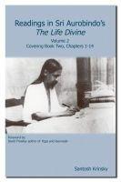 Readings in Sri Aurobindo s The Life Divine Volume 2 PDF