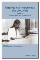 Readings in Sri Aurobindo's The Life Divine Volume 2: Covering Book Two, Chapters 1-14, Volume 2