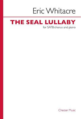 Eric Whitacre  The Seal Lullaby