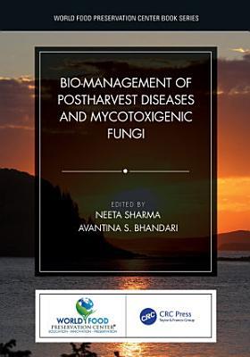 Bio-management of Postharvest Diseases and Mycotoxigenic Fungi