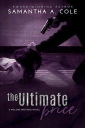 The Ultimate Price: Malone Brothers Book 3