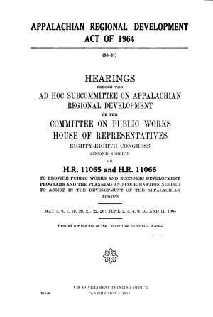 Appalachian Regional Development Act of 1964  Hearings     88 2 PDF