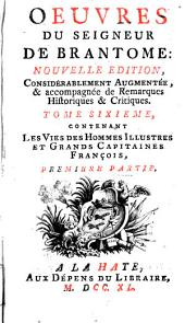 Oeuvres: ¬Les Vies Des Hommes Illustres Et Grands Capitaines François : Première Partie, Volume6