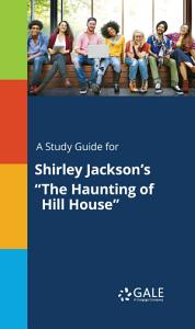 A Study Guide for Shirley Jackson s  The Haunting of Hill House  Book