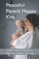 Peaceful Parent  Happy Kids
