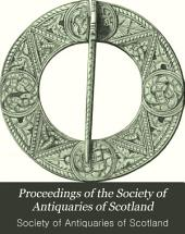 Proceedings of the Society of Antiquaries of Scotland: Volume 23