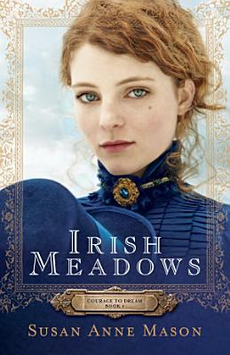 Irish Meadows  Courage to Dream Book  1
