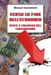 Verso la fine dell'economia - Apice e collasso del consumismo