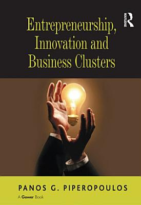 Entrepreneurship  Innovation and Business Clusters
