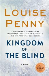 Kingdom of the Blind : A Chief Inspector Gamache Novel