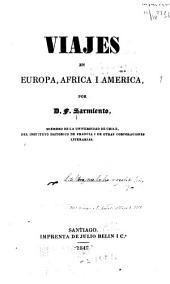 Viajes en Europa, Africa y América: por D. F. Sarmiento, Volumen 1