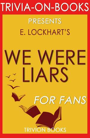 We Were Liars  A Novel by E  Lockhart  Trivia On Books