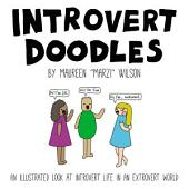 Introvert Doodles : An Illustrated Look at Introvert Life in an Extrovert World