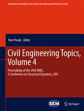 Civil Engineering Topics, Volume 4: Proceedings of the 29th IMAC, A Conference on Structural Dynamics, 2011