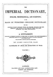 The Imperial Dictionary: English, Technological, and Scientific, Volume 1