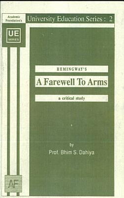 Hemingway s A Farewell To Arms   a Critical Study