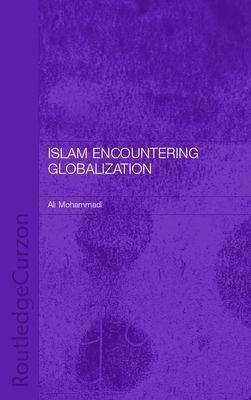 Islam Encountering Globalization